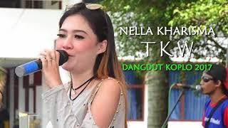 Nella Kharisma - TKW (Dangdut Koplo 2017)