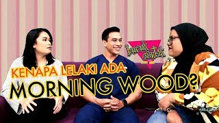 Video KENAPA LELAKI ADA MORNING WOOD? - Buruk/Cantik w/ Dr. Say [My Doctor] MP3, 3GP, MP4, WEBM, AVI, FLV Juli 2018