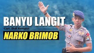 Video BANYU LANGIT oleh narko Brimob MP3, 3GP, MP4, WEBM, AVI, FLV Maret 2019