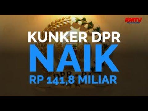 Kunker DPR Naik Rp 141,8 Miliar