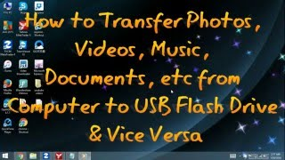 How to Transfer (Move/Copy) Files from Computer to USB Flash D...