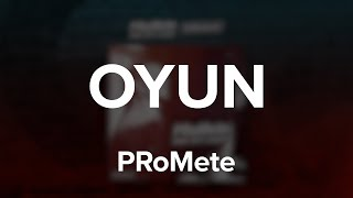 image of PRoMete - Oyun ft. Ayka & AiD / Lyric Video