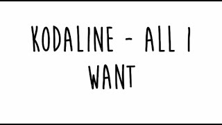 Kodaline - All I Want (Lyrics)