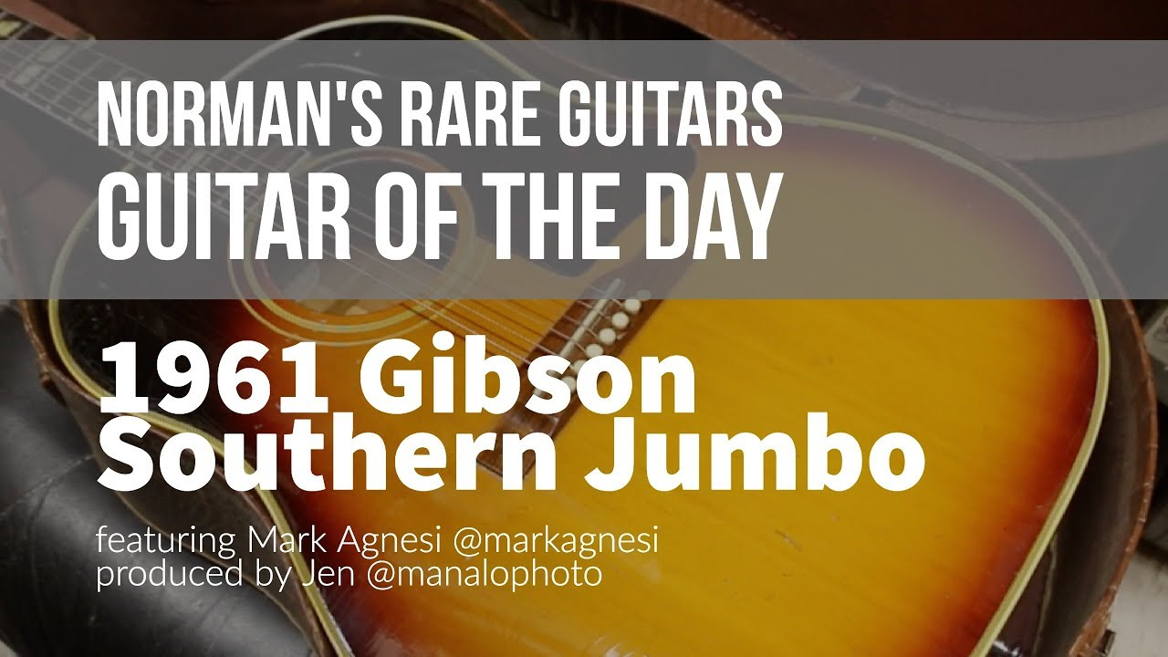 Norman's Rare Guitars – Guitar of the Day: 1961 Gibson Southern Jumbo