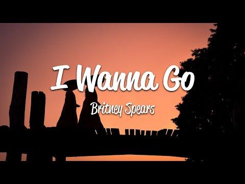Britney Spears - I Wanna Go (Lyrics)