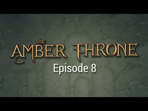 Episode 8 - The Elder Minnick - Let's Play The Amber Throne