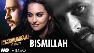 Bismillah Song Video Once Upon A Time In Mumbaai Dobaara | Akshay Kumar, Imran, Sonakshi