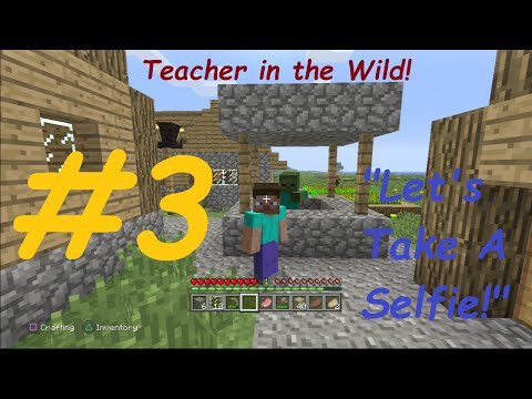 Teacher in the Wild | #3 LET'S TAKE A SELFIE!