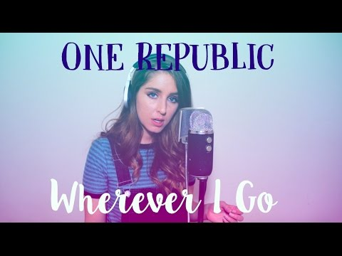 Wherever I Go OneRepublic Cover