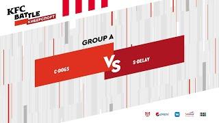 CyberDogs vs S-Delay, KFC Battle 2019 Closed Qualifier, bo3, game 1 [Mila & JAM]