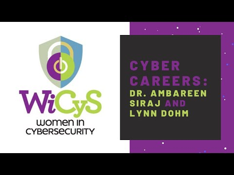 Cyber Career Series Episode 4: Dr. Ambareen Siraj and Lynn Dohm