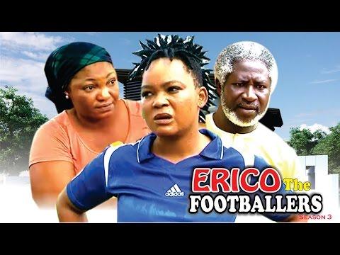 Erico The Footballer (Pt. 3) [Starr. Racheal Okonkwo, Walter Anga, Rex Nosa, Sam Obiago, Chioma Iwueze, Joseph Nwankwoude]