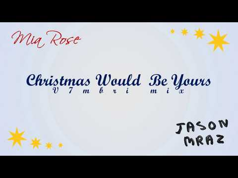 Jason Mraz Feat. Mia Rose - Christmas Would Be Yours
