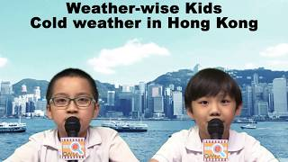 Weather-wise Kids episode 11 Cold weather in Hong Kong