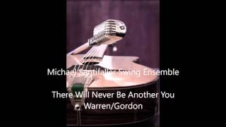 Michael Santifaller Swing Project - There Will Never Be Another You