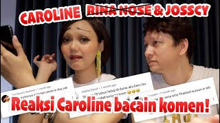 Video HOW DOES CAROLINE REACT READING COMMENTS? RINA NOSE & JOSSCY MP3, 3GP, MP4, WEBM, AVI, FLV Juni 2019