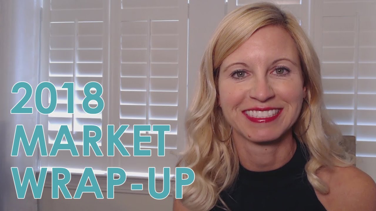 Wrapping Up 2018 With a Quick Market Update
