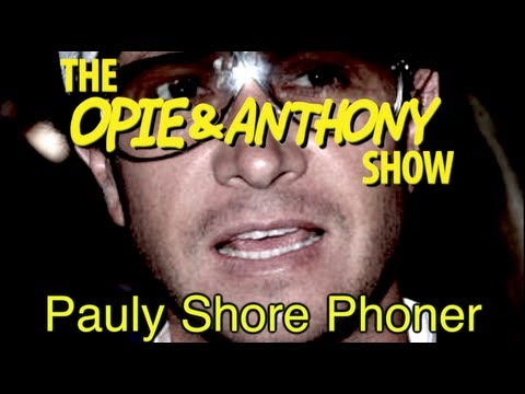 Opie & Anthony: Pauly Shore Phoner (01/24/05)