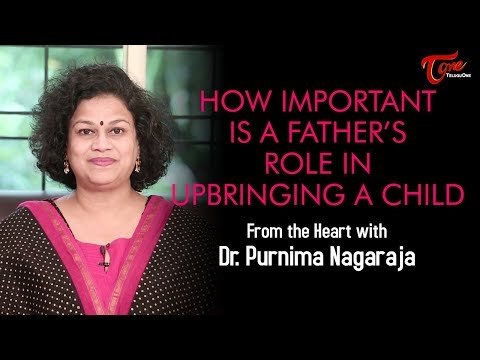 How Important is a Father's Role in Upbringing a Child | Dr. Purnima Nagaraja | TeluguOne