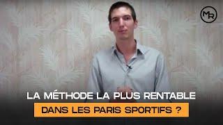 Quelle Est La Méthode La Plus Rentable Dans Les Paris Sportifs ? Par Maxence Rigottier