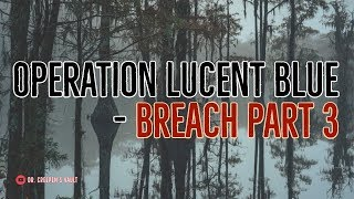 7. ''Operation Lucent Blue – BREACH: Part 3''   BEST OF DR CREEPEN'S VAULT 2018 [EXCLUSIVE STORY]
