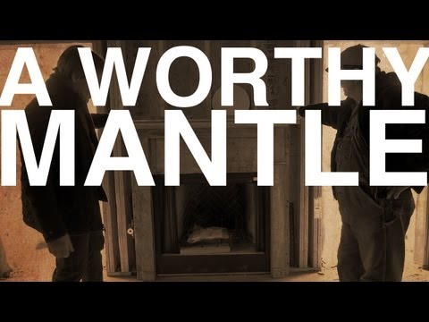 Create A Worthy Mantle