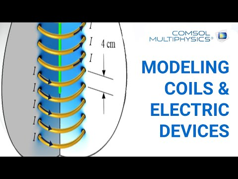 COMSOL webinar - modeling coils and electric devices