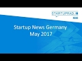 Podcast - Startup News Germany - May 2017