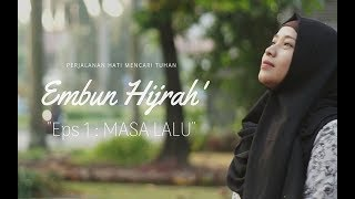 "Video Embun Hijrah Eps 1 :  ""Masa Lalu"" - Web Series Islami MP3, 3GP, MP4, WEBM, AVI, FLV Juli 2018"