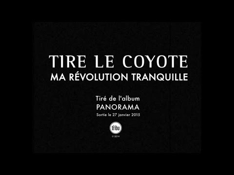 Tire le coyote - Ma révolution tranquille