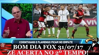 BOM DIA FOX 31-7ANALISE DE P.LIMA ; FLAMENGO X CORINTHIANS ; DIEGO ALVES SALVA ; REVER GOLAÇO -