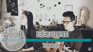 Video Azmi - Pernah (Aviwkila Cover) MP3, 3GP, MP4, WEBM, AVI, FLV Maret 2018