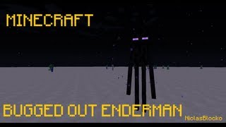 HOW TO: Bug an ENDERMAN out!