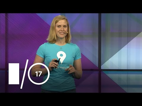 A Sense of Place in Your Apps (Google I/O '17)