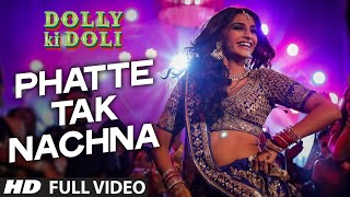 Nonton  Phatte Tak Nachna  Full Video Song   Dolly Ki Doli   Sonam Kapoor   T Series Film Subtitle Indonesia Streaming Movie Download