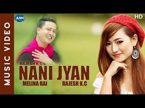 (Nani Jyan by Rajesh K.C/Melina Rai || New Nepali Romantic Song ...3 min, 59 sec.)