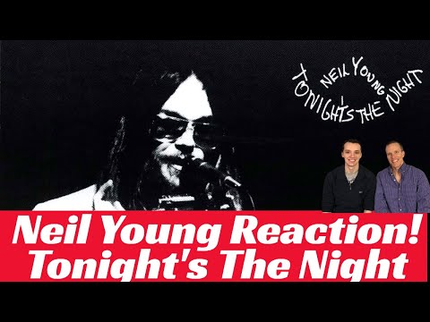 Neil Young Reaction - Review - Tonight's The Night Album - 1st Time Hearing!