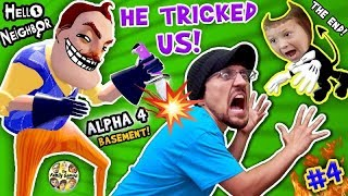 HELLO NEIGHBOR = BACK STABBER! Alpha 4 Basement Trolls Trick! FGTEEV Pt 4 The End Finale + Bendy Ink