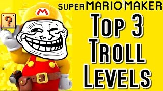 Super Mario Maker TOP 3 TROLL LEVELS (Wii U)