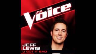 "Video Jeff Lewis: ""U Got It Bad"" - The Voice (Studio Version) MP3, 3GP, MP4, WEBM, AVI, FLV November 2018"
