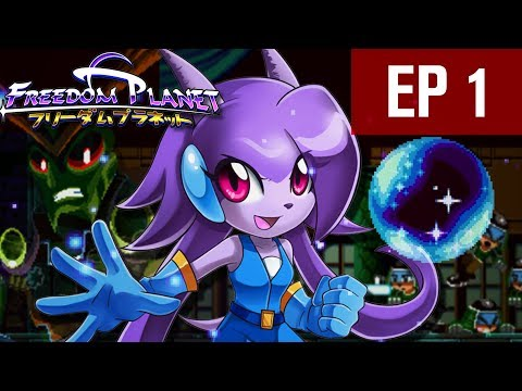 KINGDOM IN CRISIS | Freedom Planet - EP 1