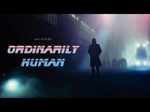 Aviators - Ordinarily Human (Blade Runner 2049 Song | Alternative Rock) (видео)