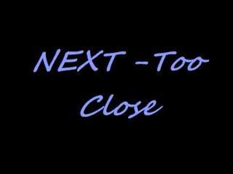 Next - too close