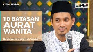 Download Video 10 Batasan Aurat Wanita - Ustadz M Abduh Tuasikal MP3 3GP MP4