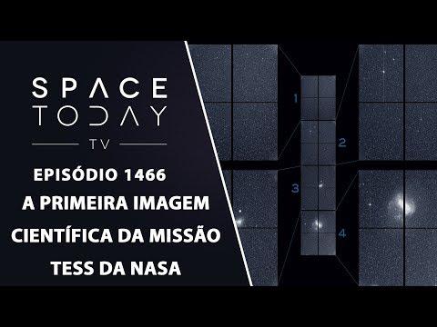 A Primeira Imagem Científica da Missao TESS da NASA - Space Today TV Ep.1466_Spacecraft videos