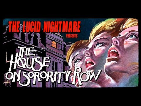 The Lucid Nightmare - The House On Sorority Row Review