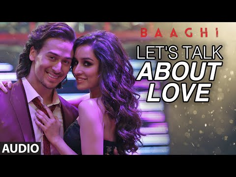 Let's Talk About Love Full Song | BAAGHI | Tiger S