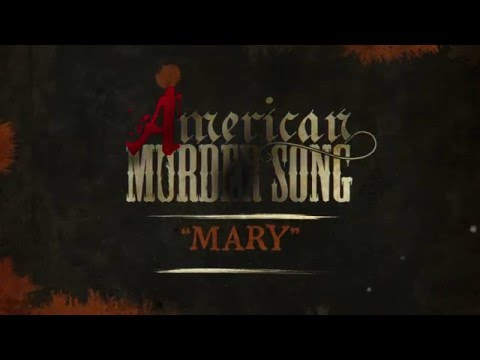 Video American Murder Song - Mary (Official Lyrics Video) download in MP3, 3GP, MP4, WEBM, AVI, FLV January 2017