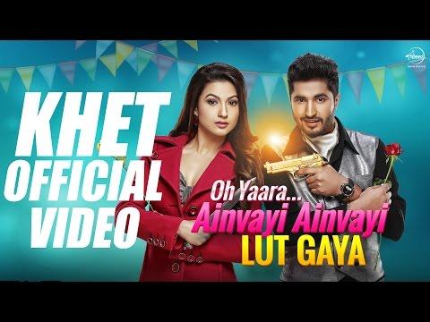Khet Full Video   Oh Yaara Ainvayi Ainvayi Lut Gay