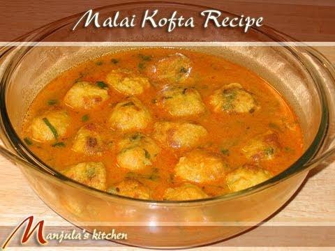 Malai Kofta Recipe by Manjula